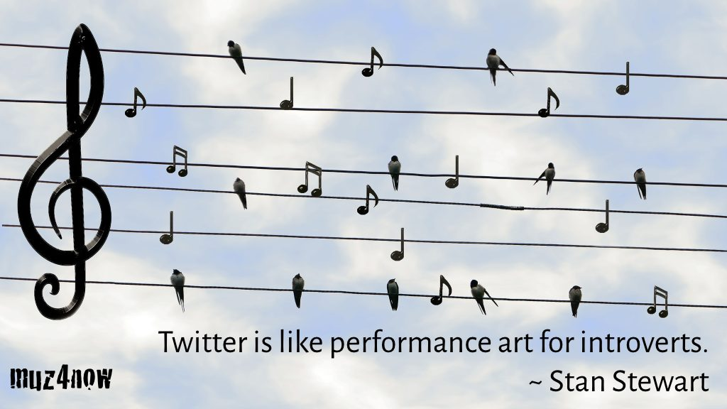 Twitter is like performance art for introverts. ~ Stan Stewart