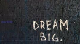 Dream big - Get inspired