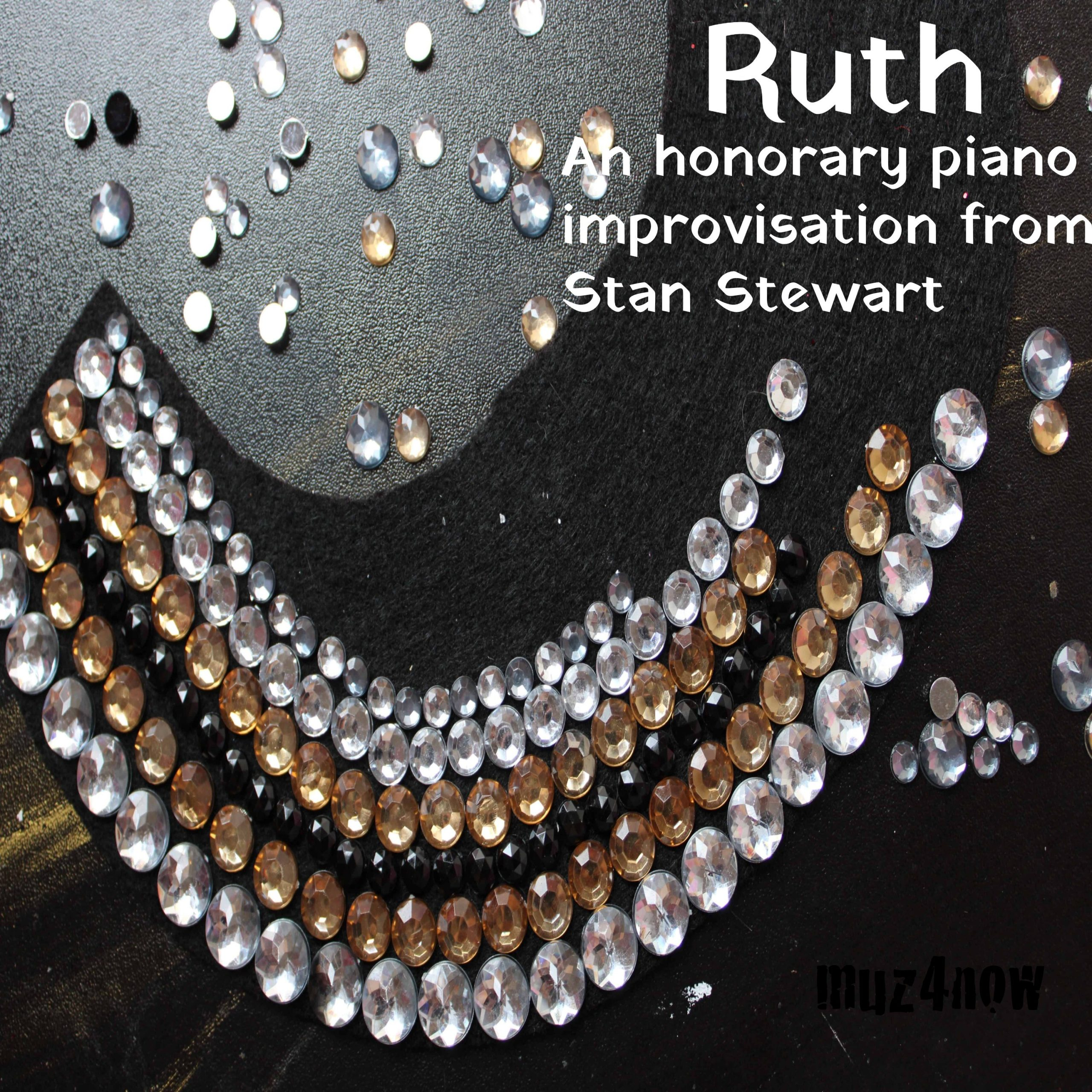 Ruth – grieving the passing of a true hero – #Listen