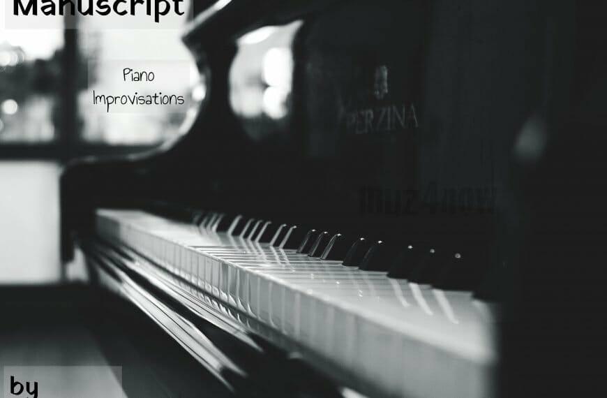 """No Manuscript"" – #piano #improv for inspiration and introspection"