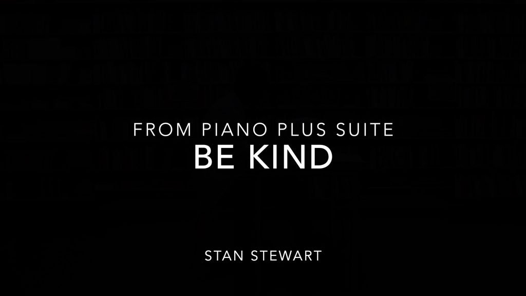 """Title page for """"Be Kind"""" from Piano Plus Suite music video"""